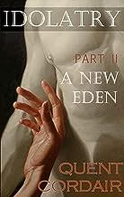 A New Eden (Idolatry Book 2)