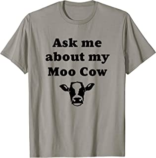 Ask Me About My Moo Cow Funny T-shirt