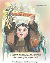 Chicora and the Little People: The Legend of the Indian Corn