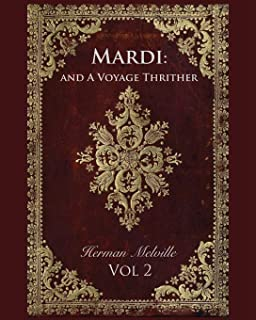 Mardi: and A Voyage Thrither Vol. 2 (Annotated)