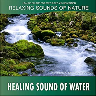 Healing Sound of Water: Relaxing Sounds of Nature