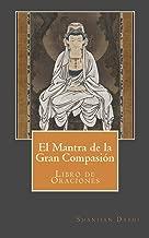 El Mantra de la Gran Compasión: Libro de Oraciones (Spanish Edition)