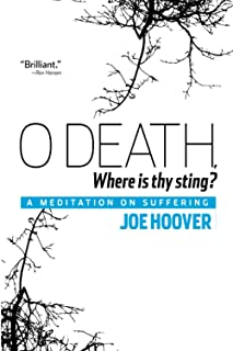 O Death, Where Is Thy Sting?: A Meditation on Suffering