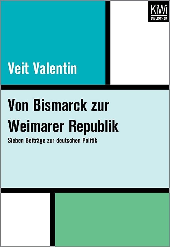 チーターぴったり台無しにVon Bismarck zur Weimarer Republik: Sieben Beitr?ge zur deutschen Politik (German Edition)
