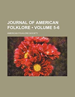 Journal of American Folklore (Volume 5-6)