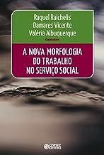 A Nova Morfologia do Trabalho no Serviço Social