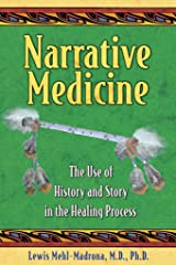 [Narrative Medicine: The Use of History and Story in the Healing Process] (By: Lewis Mehl-Madrona) [published: July, 2007] Broché
