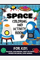 Space Coloring and Activity Book for Kids: Mazes, Coloring, Dot to Dot, Word Search, and More!, Kids 4-8 Paperback