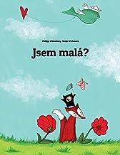 Jsem malá?: Obrázková Povídka od Philippa Winterberga a Nadji Wichmannové (Czech Edition)