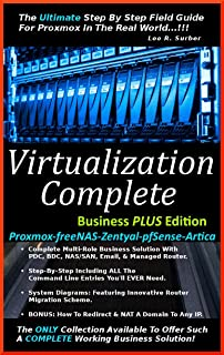 Virtualization Complete: Business PLUS Edition (Proxmox-freeNAS-Zentyal-pfSense-Artica) (English Edition)