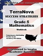 TerraNova Success Strategies Grade 5 Mathematics Workbook: Comprehensive Skill Building Practice for the TerraNova, Third Edition