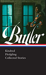Octavia E. Butler: Kindred / Fledgling / Collected Stories