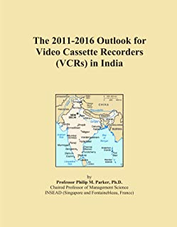 The 2011-2016 Outlook for Video Cassette Recorders (VCRs) in India