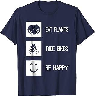 Eat Plants Ride Bikes Be Happy T-Shirt Vegan Vegetarian Bike