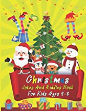 Christmas Jokes And Riddles Book For Kids Ages 4-8: Enjoy Silly and Funny Holiday Themed Activity Questions Perfect for Ki...