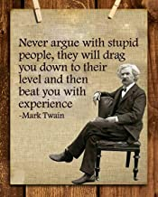 """Mark Twain- Funny Quotes Wall Art-""""Never Argue With Stupid People"""" 8 x 10"""