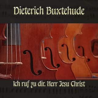 Dietrich Buxtehude: Chorale prelude for organ in D minor, BuxWV 196, Ich ruf zu dir, Herr Jesu Christ