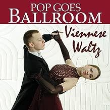 Pop Goes Ballroom: Viennese Waltz