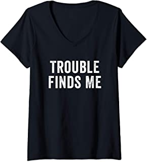 Womens Trouble Finds Me V-Neck T-Shirt