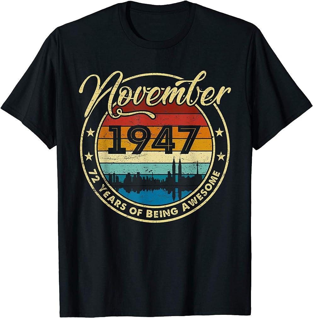 Classic November 1947 72 Years Old 72nd Birthday Gift T-shirt