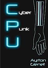 CPU (SF Cyberpunk): Une aventure cyberpunk