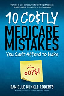 10 Costly Medicare Mistakes You Can't Afford to Make