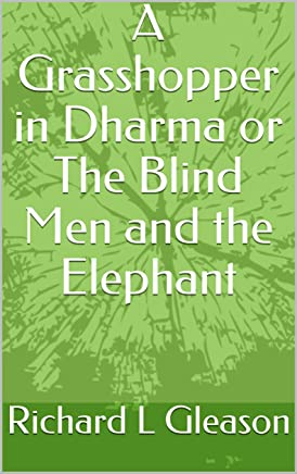 A Grasshopper in Dharma or The Blind Men and the Elephant (Musings Book 1) (English Edition)