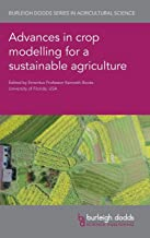 Advances in crop modelling for a sustainable agriculture (Burleigh Dodds Series in Agricultural Science, 75)