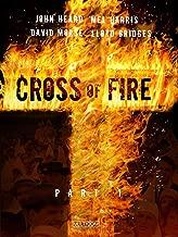 Cross of Fire - Part 1