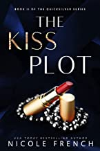 The Kiss Plot (Quicksilver Book 2)