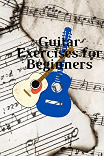 Guitar Exercises for Beginners:: Your Guitar Skills in 10 Minutes a Day (Guitar Exercises Mastery)