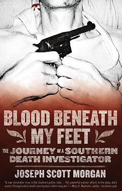 Blood Beneath My Feet: The Journey of a Southern Death Investigator (English Edition)