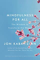 Mindfulness for All: The Wisdom to Transform the World (Coming to Our Senses Part 4) (English Edition) Format Kindle