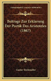 Beitrage Zur Erklarung Der Poetik Des Aristoteles (1867)