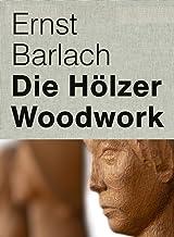 Ernst Barlach: Woodwork (English and German Edition)