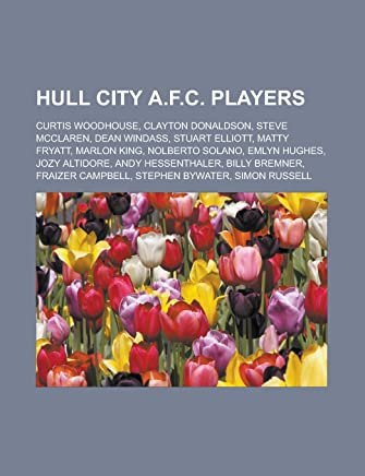 Hull City A.F.C. players: Curtis Woodhouse, Clayton Donaldson, Steve McClaren, Dean Windass, Stuart Elliott, Matty Fryatt, Marlon King, Nolberto ... Campbell, Stephen Bywater, Simon Russell