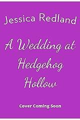 A Wedding at Hedgehog Hollow Kindle Edition