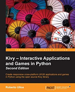 Kivy – Interactive Applications and Games in Python - Second Edition