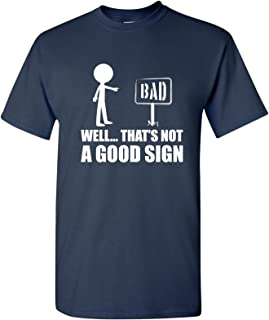 Well.That's Not A Good Sign Funny Funny T-Shirt