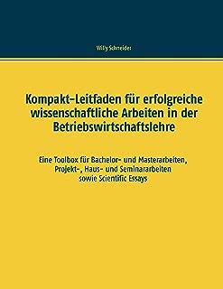 Kompakt-Leitfaden für erfolgreiche wissenschaftliche Arbeiten in der Betriebswirtschaftslehre: Eine Toolbox für Bachelor- ...