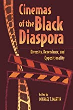 Cinemas of the Black Diaspora: Diversity, Dependence, and Oppositionality (Contemporary Approaches to Film and Media Series)