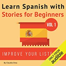 Learn Spanish with Stories for Beginners: 10 Easy Short Stories with English Glossaries