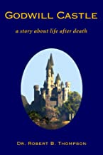 Godwill Castle: a story about life after death