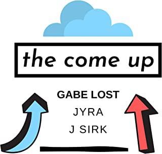 The Come Up (feat. Jyra & J Sirk)