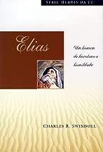 Elias: Um homem de heroísmo e humildade (Heróis da Fé):