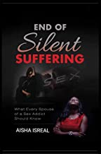 End of Silent Suffering: What Every Spouse of a Sex Addict Should know