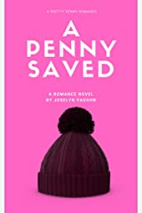 A Penny Saved: A Romantic Comedy Kindle Edition