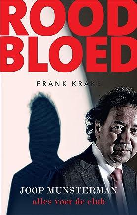 Rood Bloed: Joop Munsterman Alles voor de club