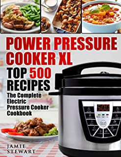 Power Pressure Cooker XL Top 500 Recetas: El libro de cocina completo de olla a presión eléctrica