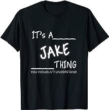 It's A Jake Thing T-Shirt
